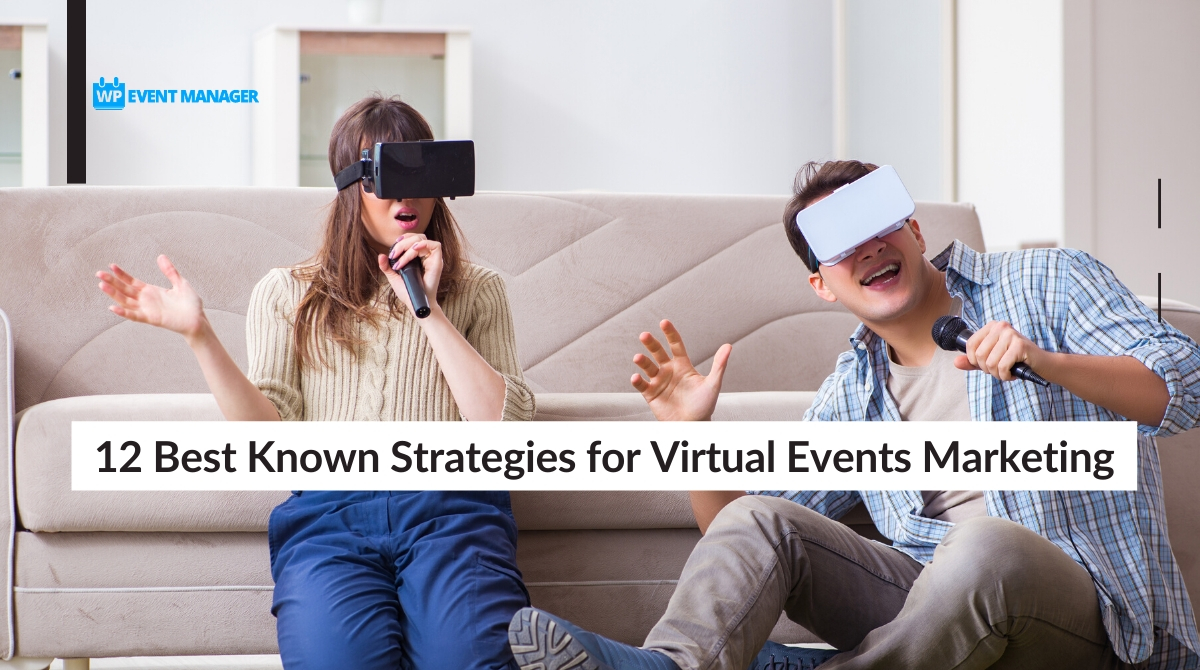 12 Best Known Strategies for Virtual Events Marketing