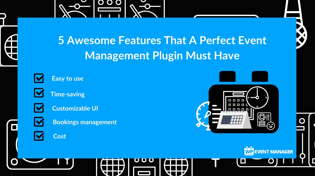 5 Awesome Features That A Perfect Event Management Plugin Must Have