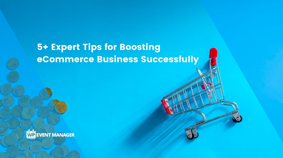 5+ Expert Tips for Boosting eCommerce Business Successfully