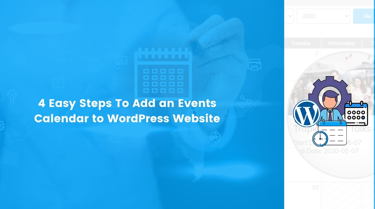 4 Easy Steps To Add an Events Calendar to WordPress Website