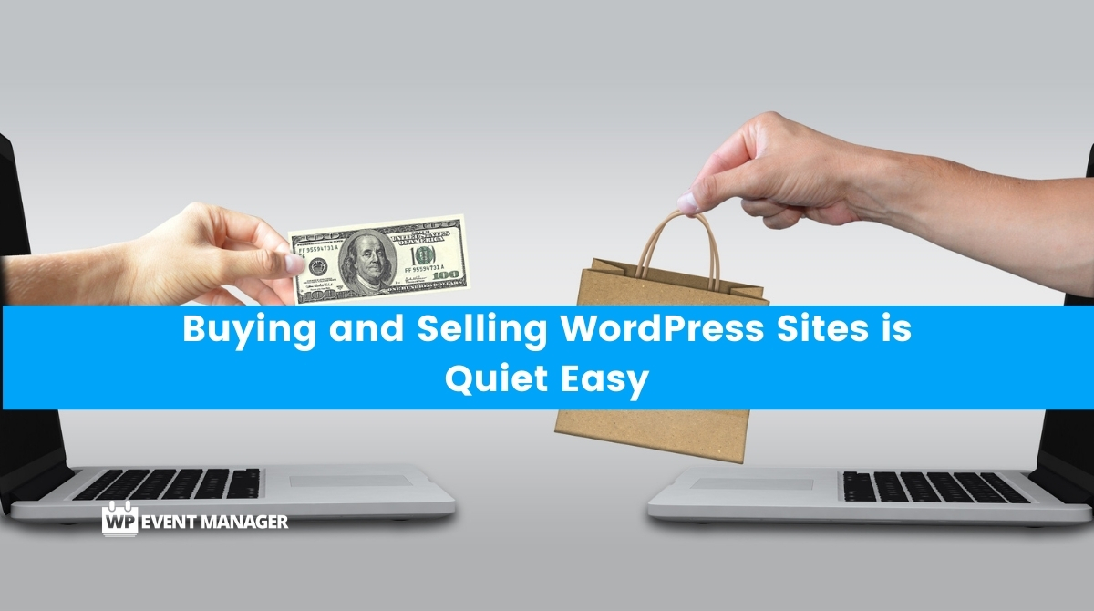 Buying and Selling WordPress Sites is quiet Easy