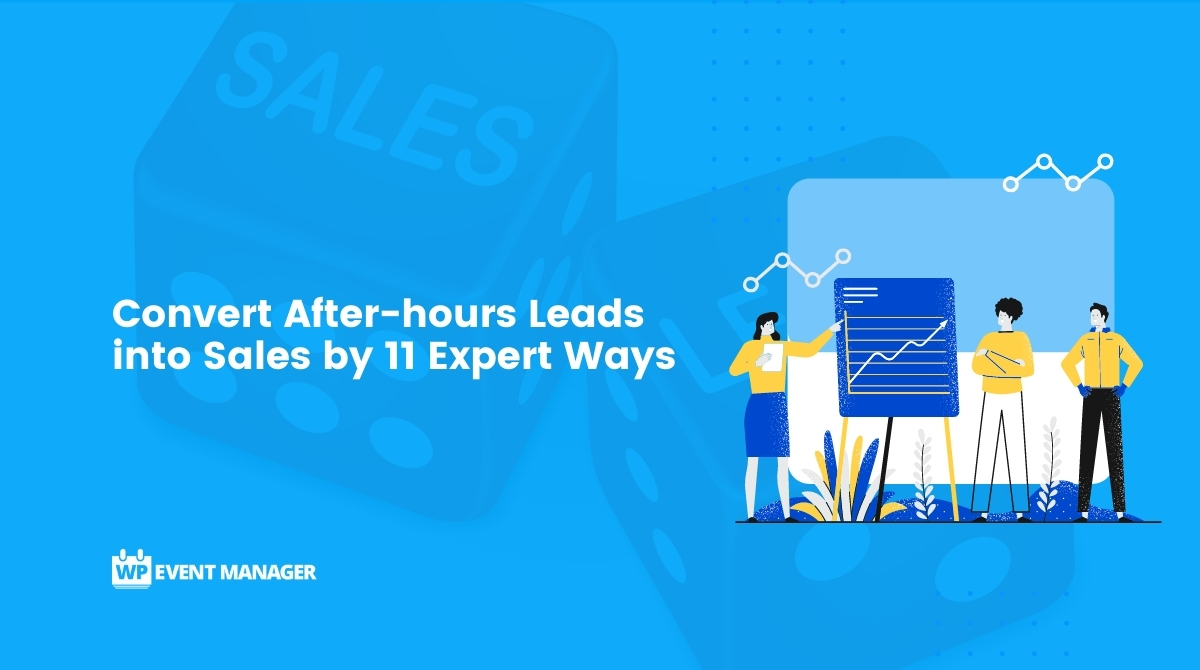 Convert After-hours Leads into Sales by 11 Expert Ways