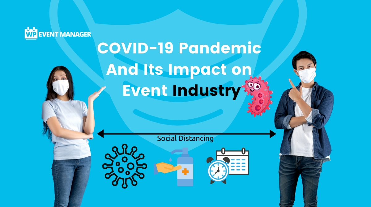COVID 19 Pandemic And Its Agonizing Impact on Event Industry