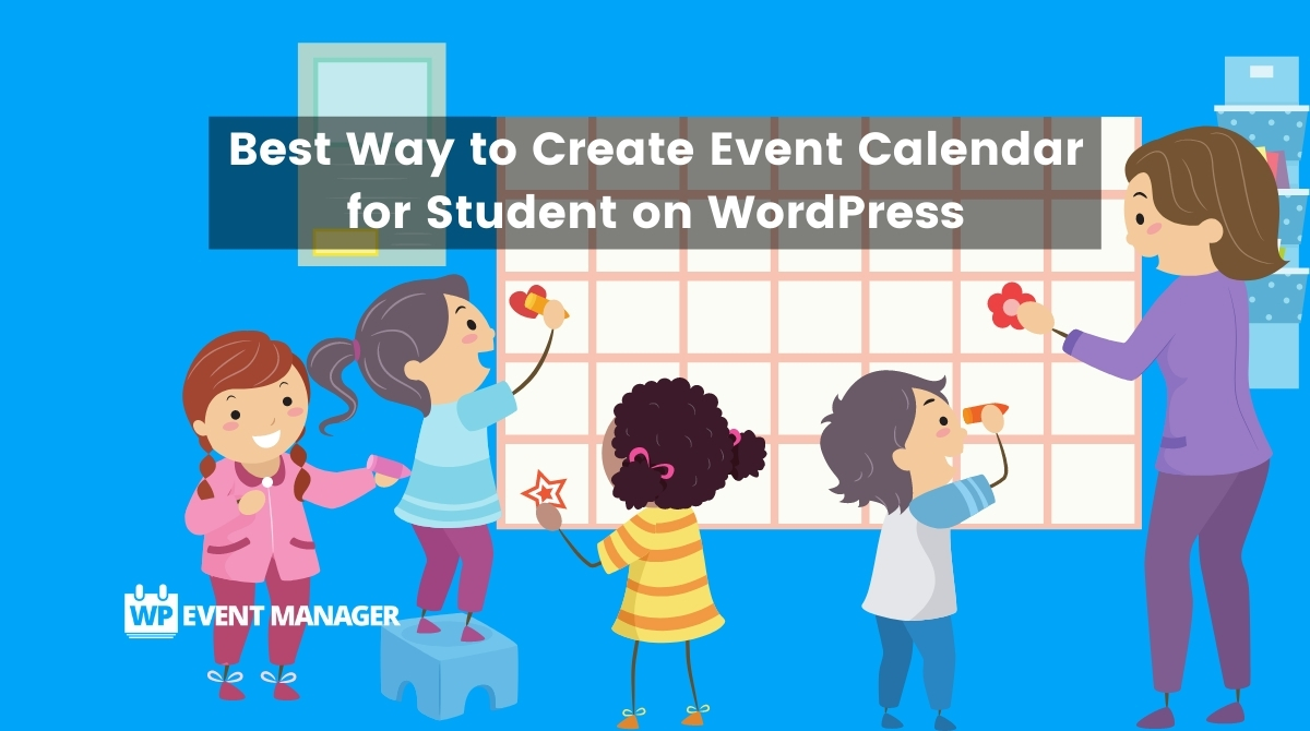 Best Way to Create Event Calendar for Student on WordPress
