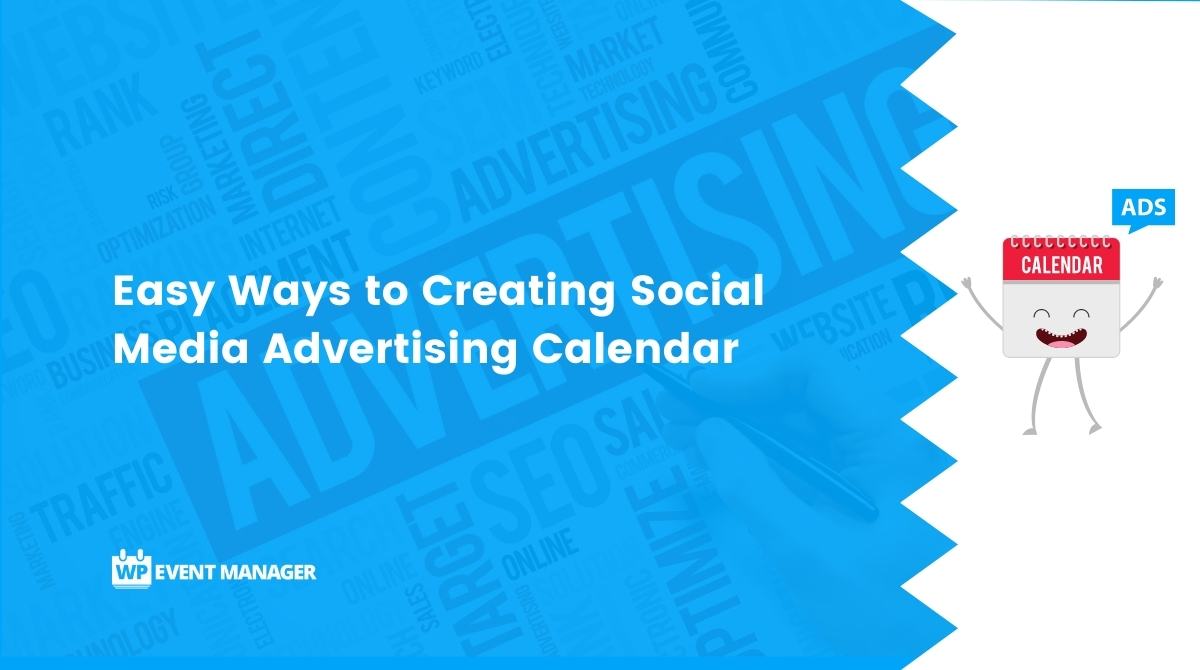 Easy Ways to Creating Social Media Advertising Calendar for 2021