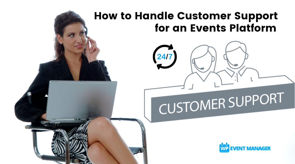 How to Handle Customer Support for an Events Platform