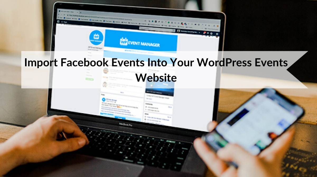 Import Facebook Events Into Your basic WordPress Events Website