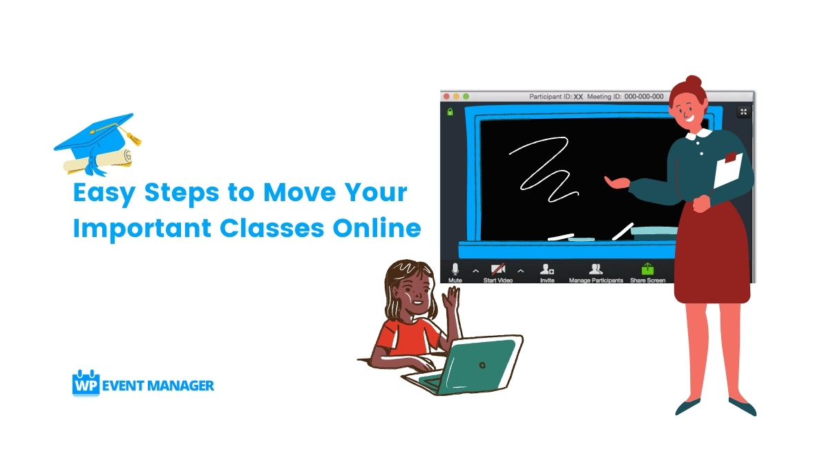 Easy Steps to Move Your Important Classes Online Swiftly