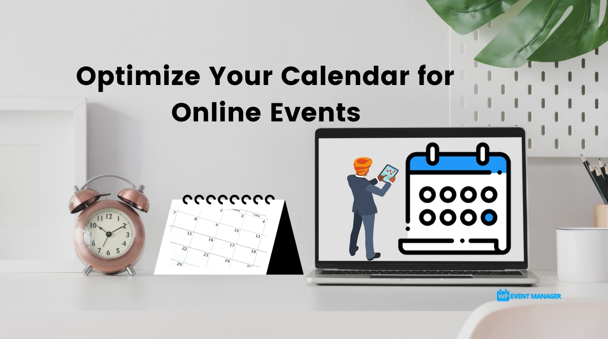 Optimize Your Calendars for Online Event Instantly