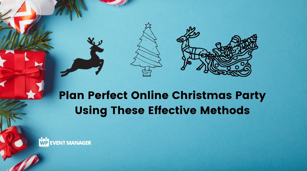 Plan Perfect Online Christmas Party Using these effective methods