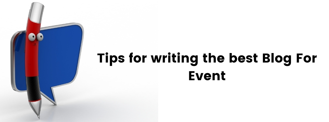 Tips To Create Blog For Event