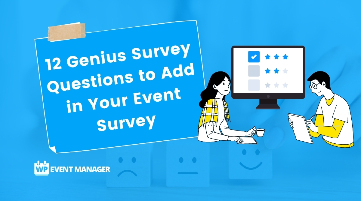 12 Genius Survey Questions to Add in Your Event Survey