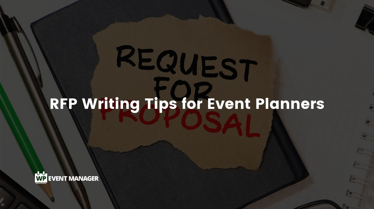 Request For Proposal Writing Tips for Event Planners