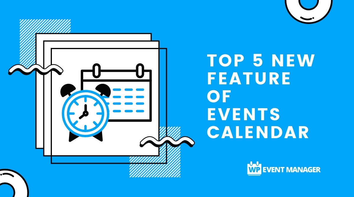 Top 5 New Feature of Events Calendar