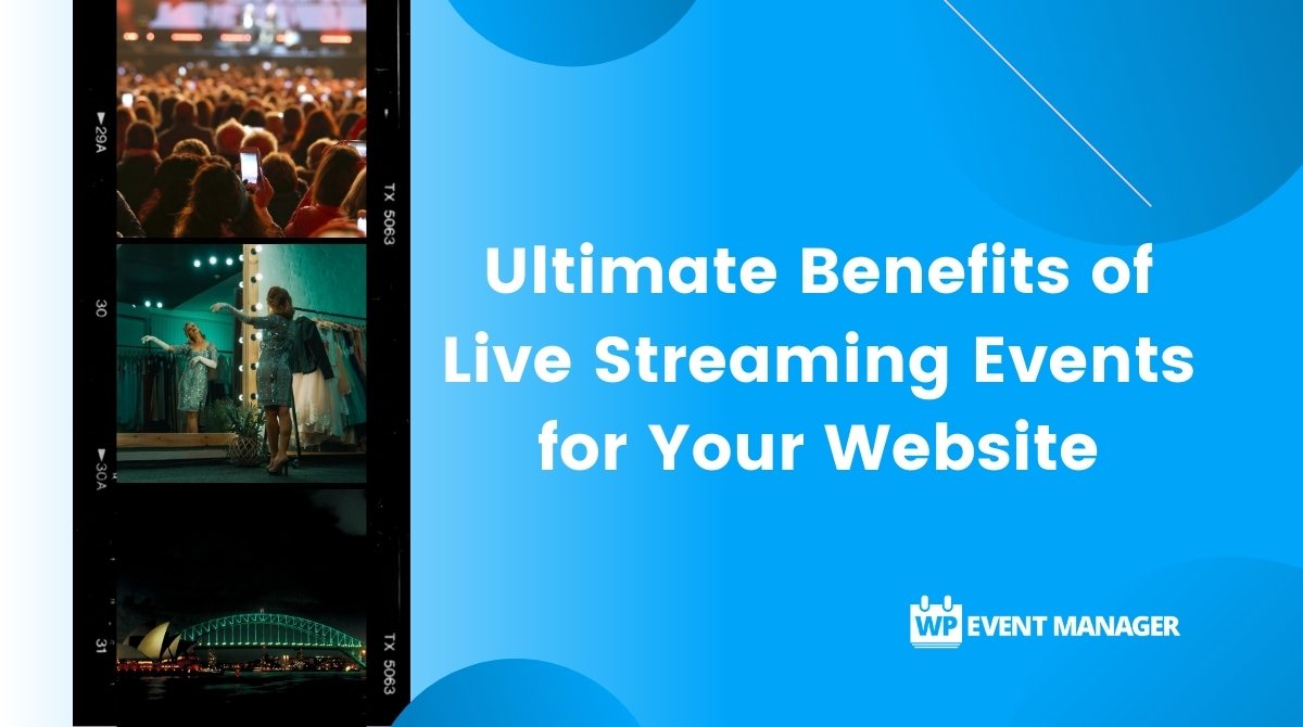 Ultimate Benefits of Live Streaming Events for Your Website