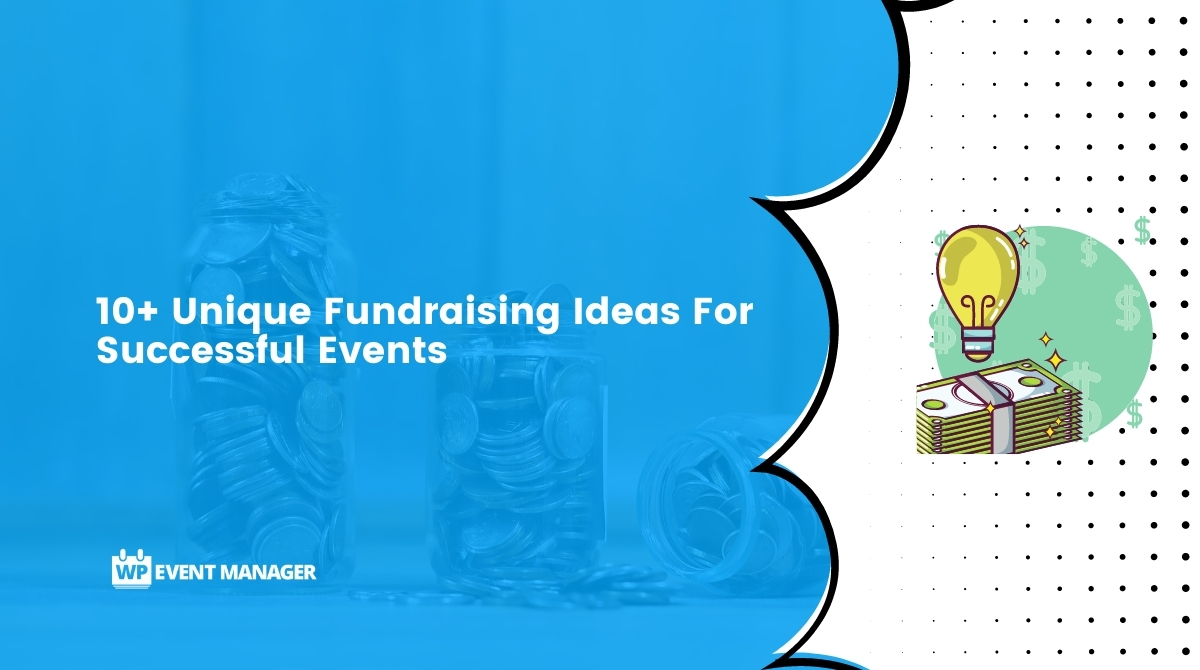 10+ Unique Fundraising Ideas For Successful Events