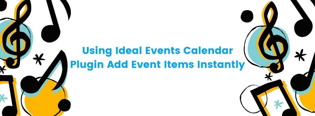Using Ideal Events Calendar Plugin Add Event