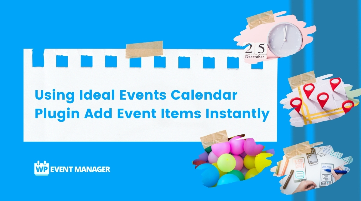 Using Ideal Events Calendar Plugin Add Event Items Instantly