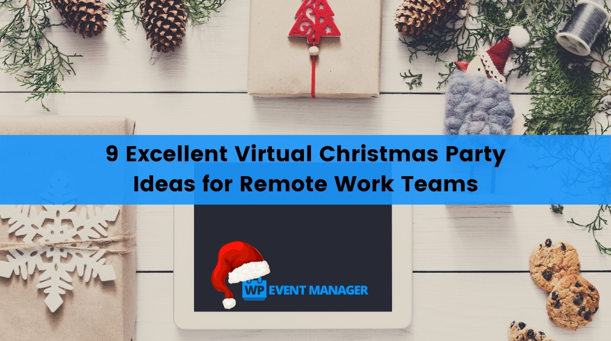 9 Excellent Virtual Christmas Party Ideas for Remote Work Teams