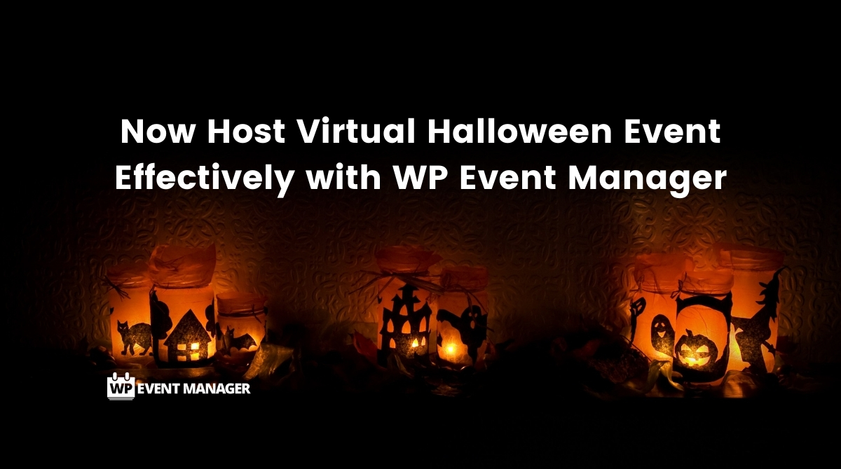 Now Host Virtual Halloween Event Effectively with WP Event Manager