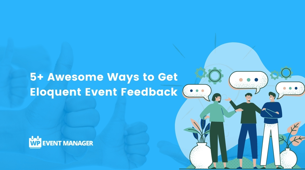 5+ Awesome Ways to Get Eloquent Event Feedback