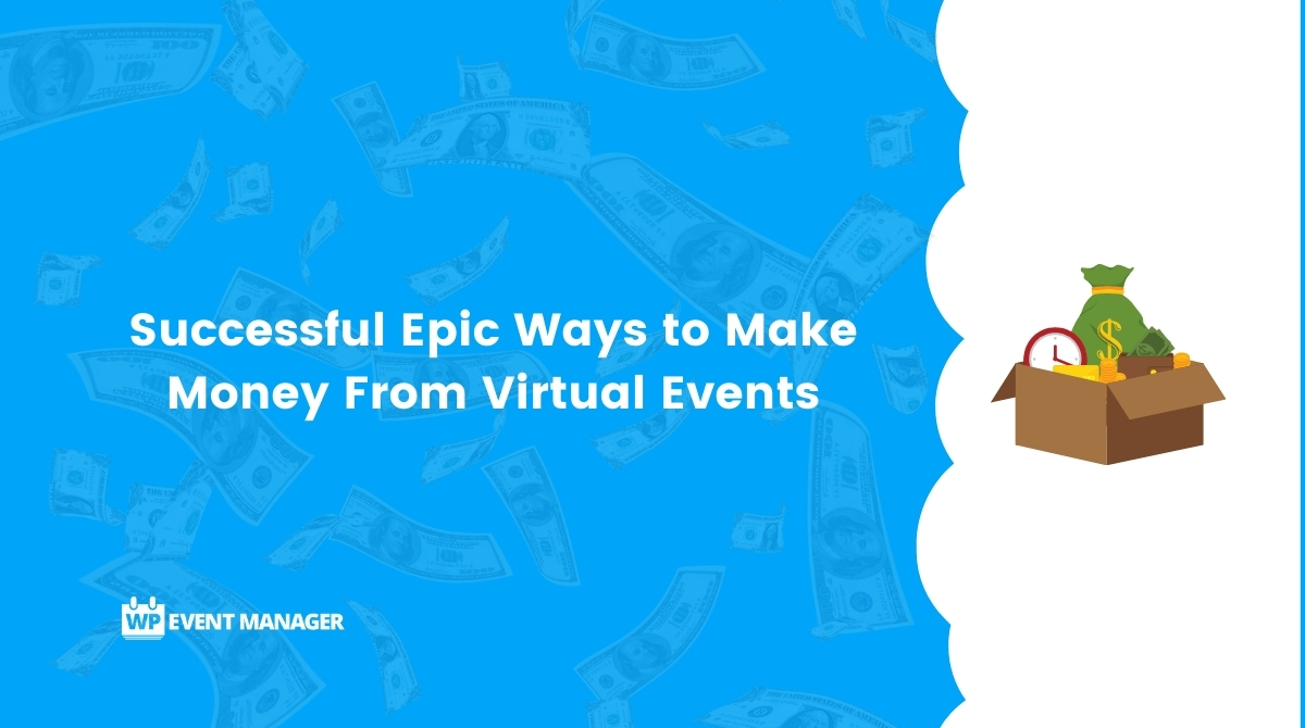 Successful Epic Ways to Make Money From Virtual Events
