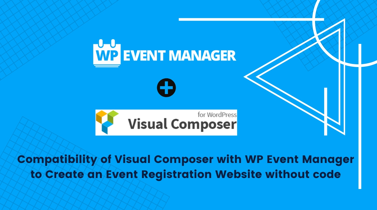 WP Event Manager Compatibility With famous Visual Composer