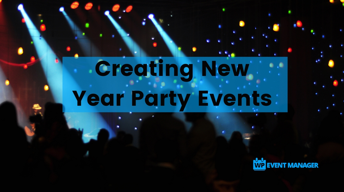 WP Event Manager – Creating New Year Party Events