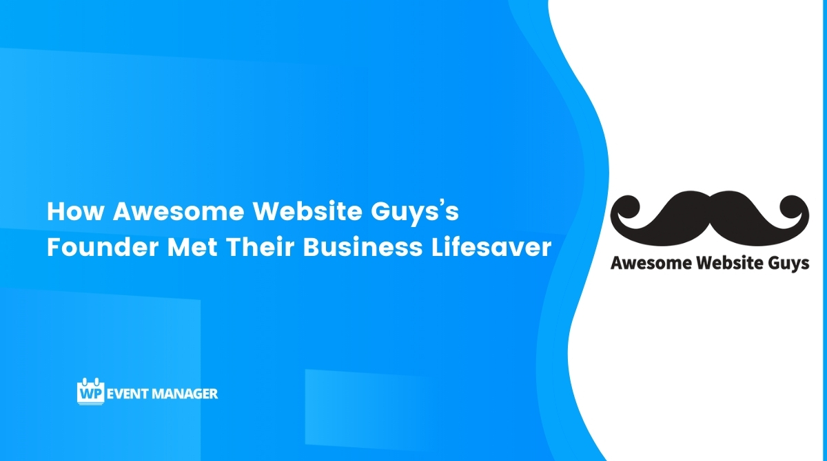 How Awesome Website Guys's Founder Met Their Business' Lifesaver