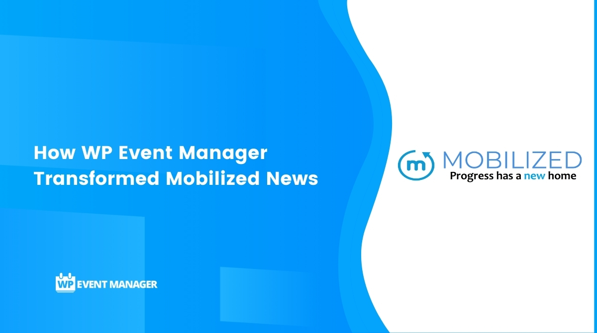 How WP Event Manager Transformed Amazing Mobilized News