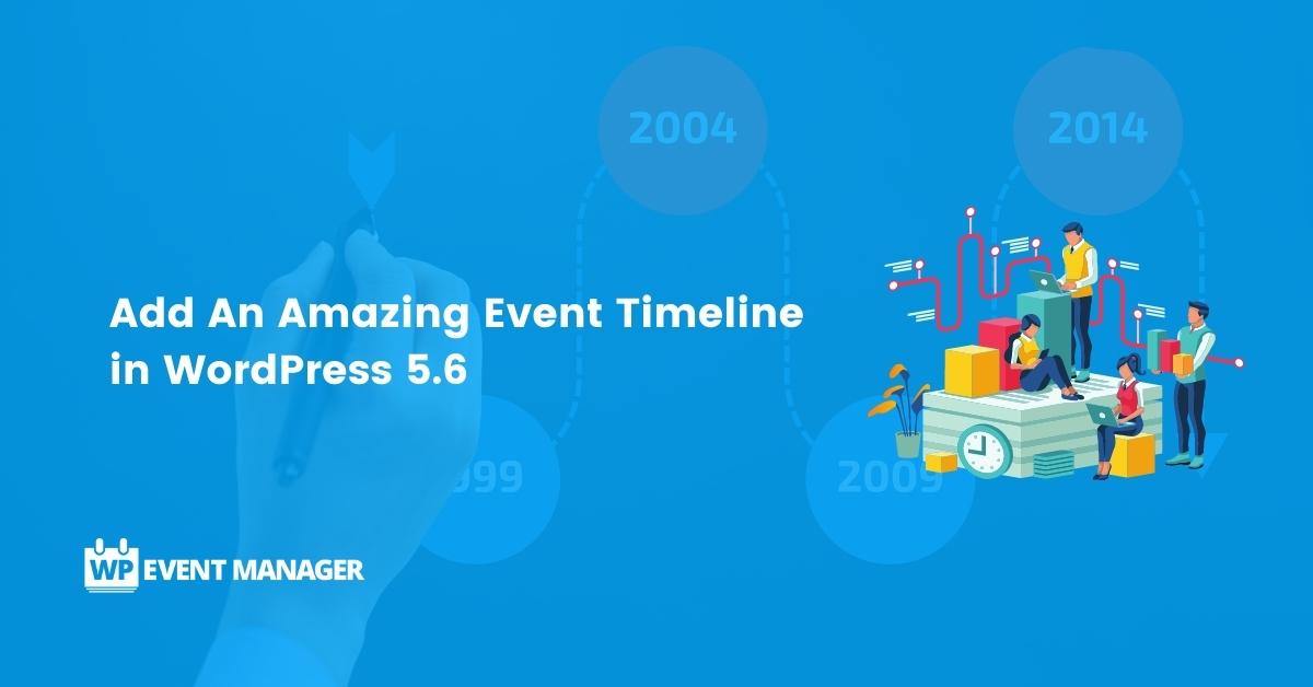 Add An Amazing Event Timeline in WordPress 5.6