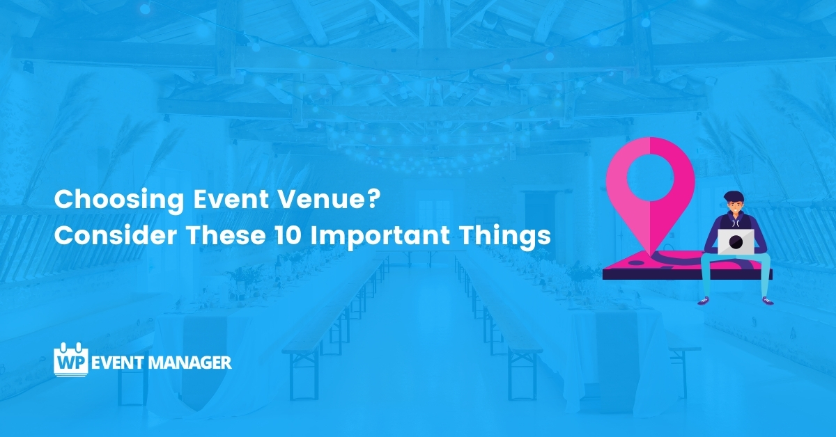 Choosing Event Venue? Consider These 10 Important Things