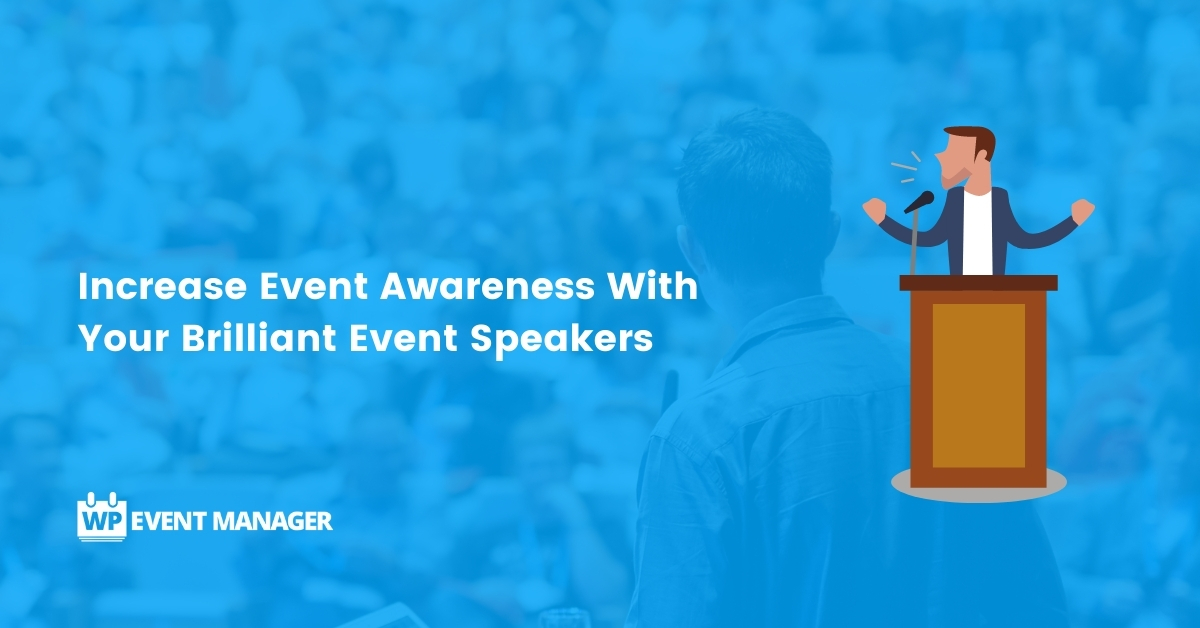 Increase Event Awareness With Your Brilliant Event Speakers