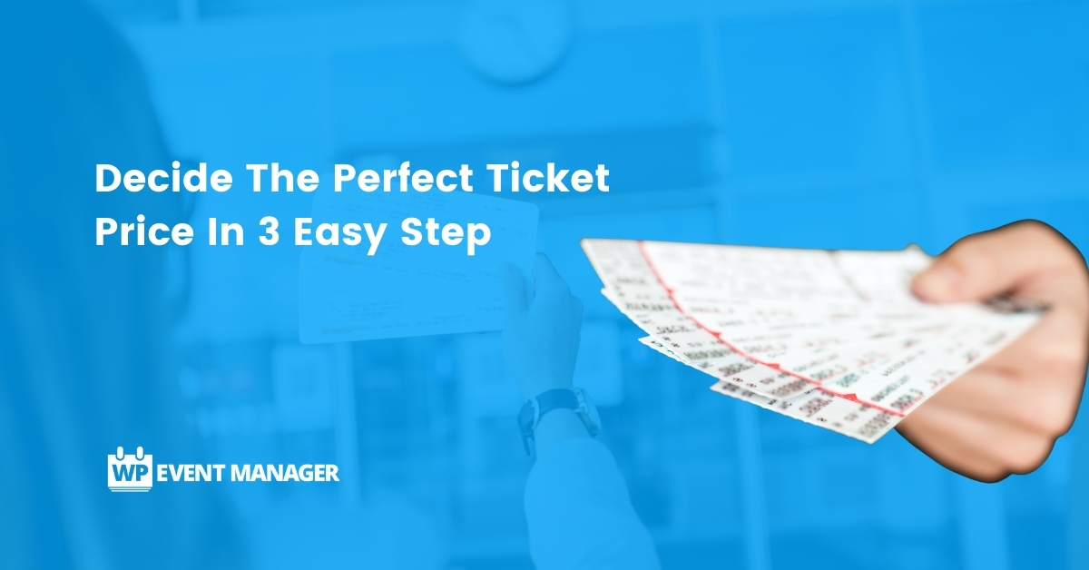 Decide The Perfect Ticket Price In 3 Easy Step