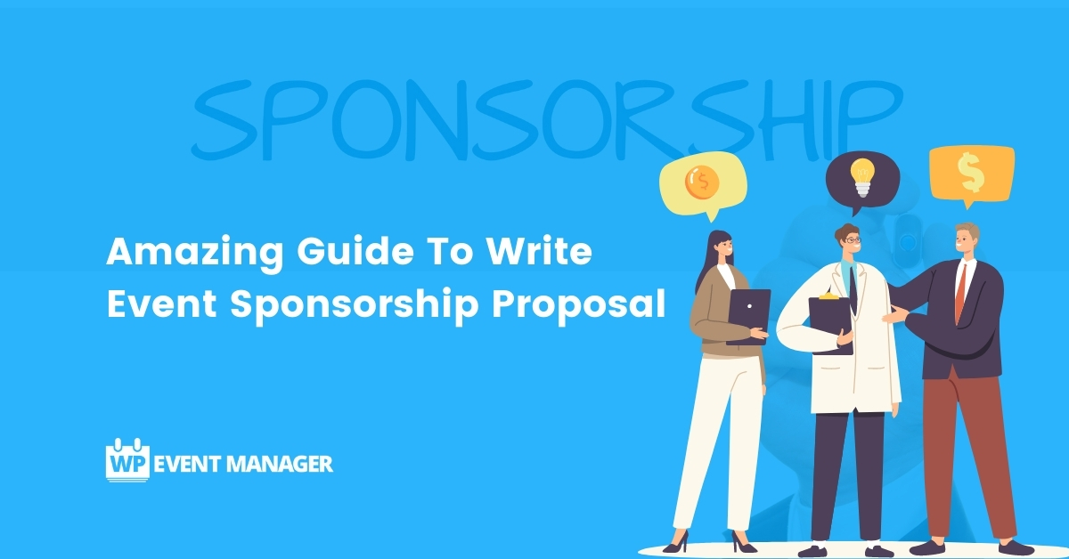 Amazing Guide To Write Event Sponsorship Proposal
