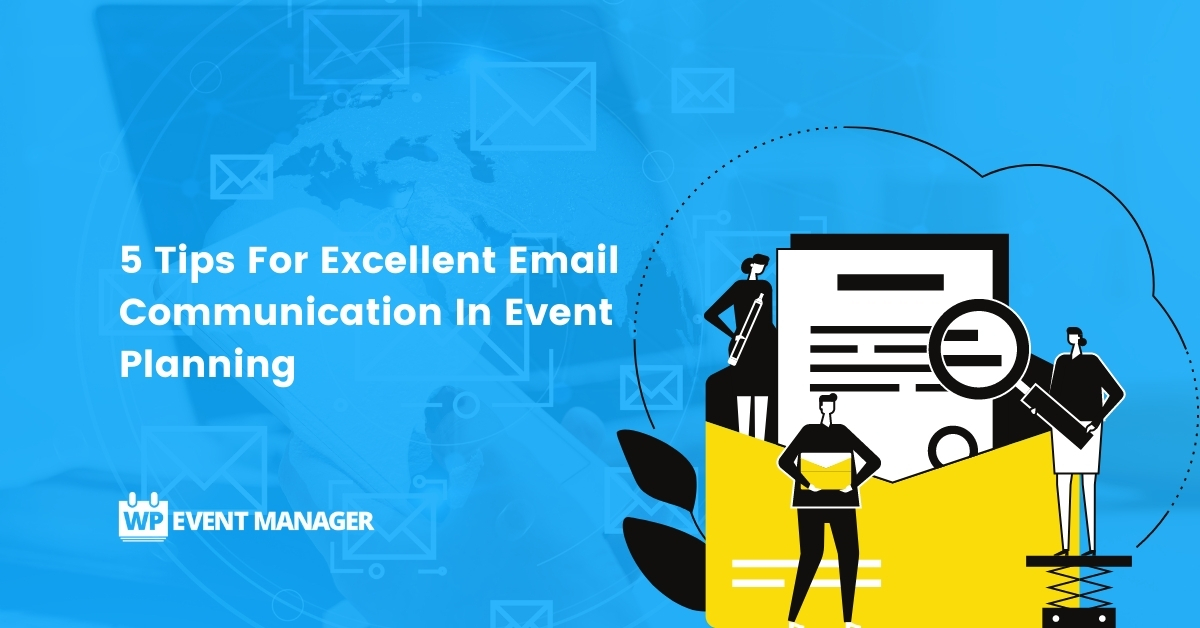 5 Tips For Excellent Email Communication In Event Planning