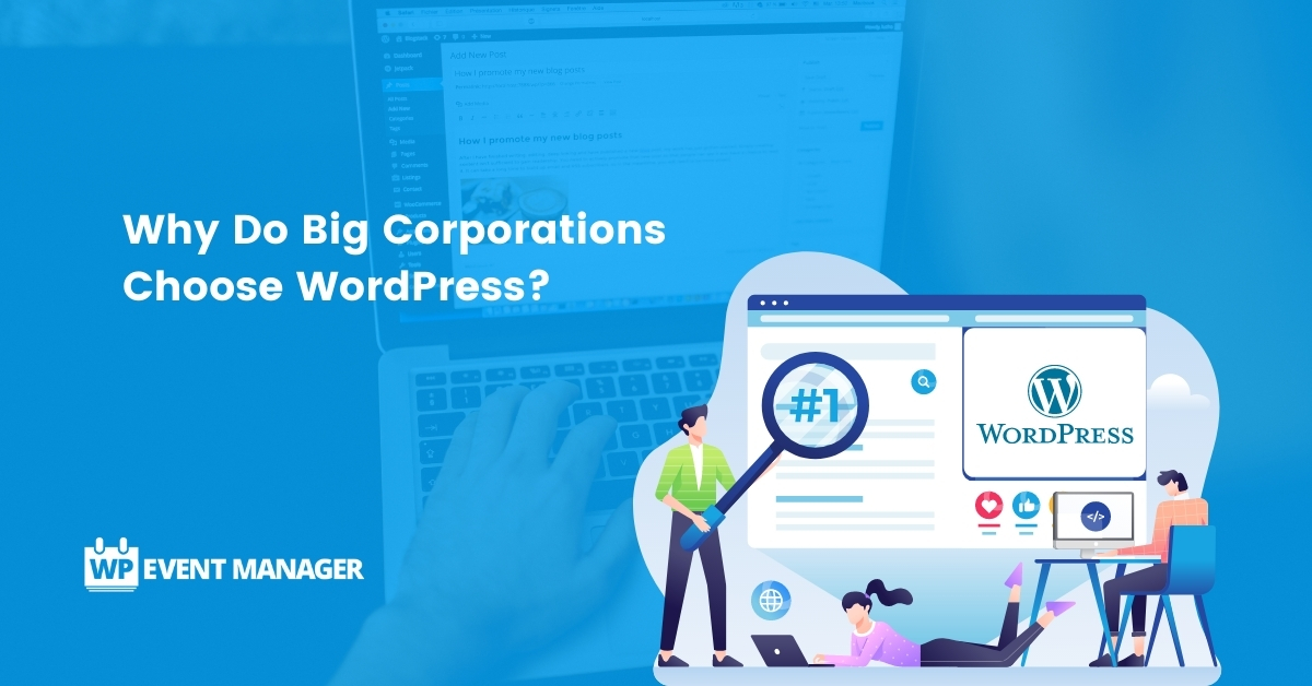 Why Do Big Corporations Choose WordPress?