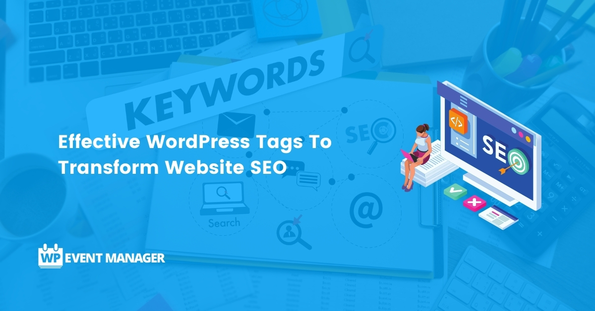 Effective WordPress Tags To Transform Website SEO