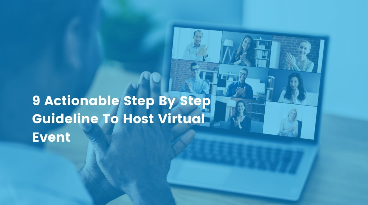 Host Virtual Events With 9 Amazing Step By Step Guideline